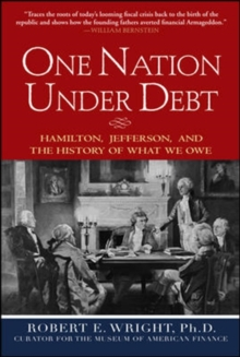 One Nation Under Debt: Hamilton, Jefferson, and the History of What We Owe, Hardback Book