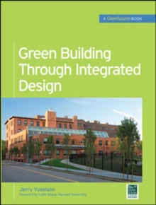 Green Building Through Integrated Design (GreenSource Books), Hardback Book