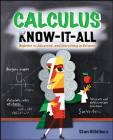 Calculus Know-It-ALL : Beginner to Advanced, and Everything in Between, Paperback / softback Book