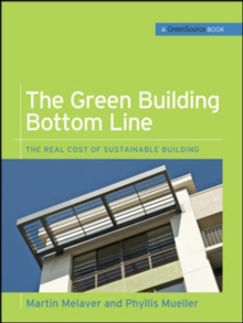 The Green Building Bottom Line (GreenSource Books; Green Source) : The Real Cost of Sustainable Building, Hardback Book