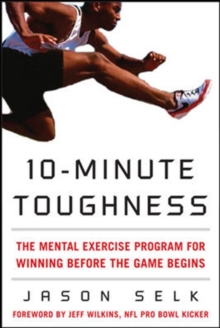 10-Minute Toughness : The Mental Training Program for Winning Before the Game Begins, Hardback Book