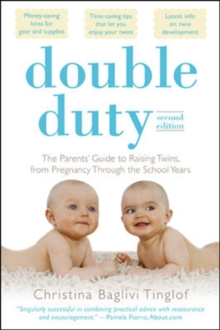 Double Duty: The Parents' Guide to Raising Twins, from Pregnancy through the School Years (2nd Edition), Paperback / softback Book