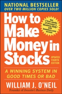 How to Make Money in Stocks:  A Winning System in Good Times and Bad, Fourth Edition, Paperback Book