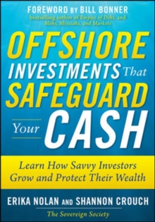 Offshore Investments that Safeguard Your Cash: Learn How Savvy Investors Grow and Protect Their Wealth, Hardback Book