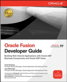 Oracle Fusion Developer Guide : Building Rich Internet Applications with Oracle ADF Business Components and Oracle ADF Faces, Paperback / softback Book