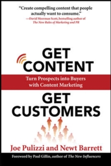 Get Content Get Customers: Turn Prospects into Buyers with Content Marketing, Paperback / softback Book