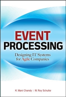 Event Processing: Designing IT Systems for Agile Companies : Designing IT Systems for Agile Companies, Hardback Book