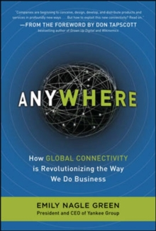 Anywhere: How Global Connectivity is Revolutionizing the Way We Do Business, Hardback Book
