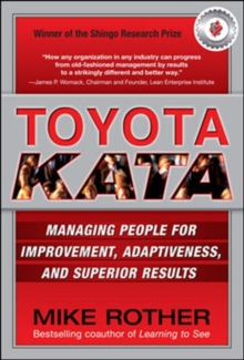 Toyota Kata: Managing People for Improvement, Adaptiveness and Superior Results, Hardback Book