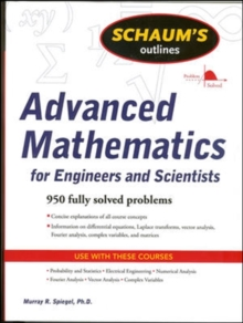 Schaum's Outline of Advanced Mathematics for Engineers and Scientists, Paperback / softback Book