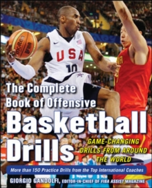 The Complete Book of Offensive Basketball Drills: Game-Changing Drills from Around the World, Paperback Book