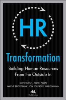 HR Transformation: Building Human Resources From the Outside In, Hardback Book
