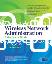 Wireless Network Administration A Beginner's Guide, Paperback / softback Book