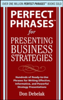 Perfect Phrases for Presenting Business Strategies, Paperback Book