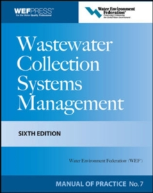 Wastewater Collection Systems Management MOP 7, Sixth Edition, Hardback Book