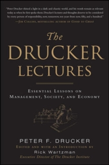 The Drucker Lectures: Essential Lessons on Management, Society and Economy, Hardback Book