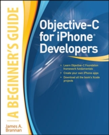 Objective-C for iPhone Developers, A Beginner's Guide, Paperback / softback Book