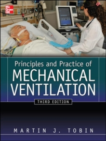 Principles And Practice of Mechanical Ventilation, Third Edition, Hardback Book