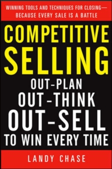 Competitive Selling: Out-Plan, Out-Think, and Out-Sell to Win Every Time, Hardback Book