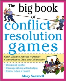 The Big Book of Conflict Resolution Games: Quick, Effective Activities to Improve Communication, Trust and Collaboration (H/C), Paperback / softback Book