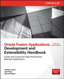 Oracle Fusion Applications Development and Extensibility Handbook, Paperback / softback Book