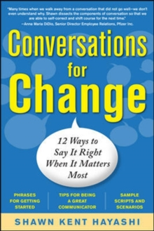 Conversations for Change: 12 Ways to Say it Right When It Matters Most, Paperback / softback Book