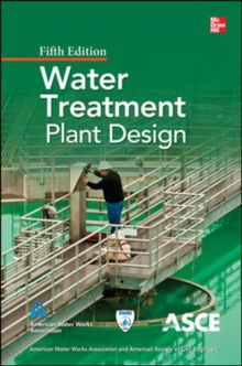 Water Treatment Plant Design, Fifth Edition, Hardback Book