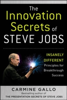 The Innovation Secrets of Steve Jobs: Insanely Different Principles for Breakthrough Success, Hardback Book