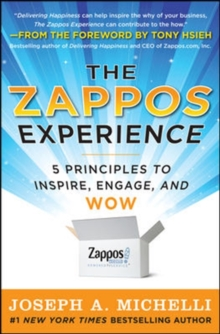 The Zappos Experience: 5 Principles to Inspire, Engage, and WOW, Hardback Book