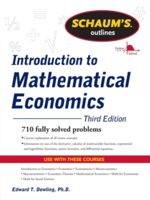 Schaum's Outline of Introduction to Mathematical Economics, Paperback Book