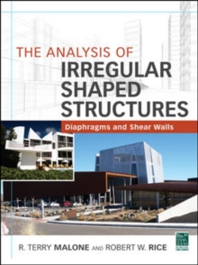 The Analysis of Irregular Shaped Structures Diaphragms and Shear Walls, Hardback Book