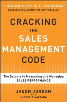 Cracking the Sales Management Code: The Secrets to Measuring and Managing Sales Performance, Hardback Book