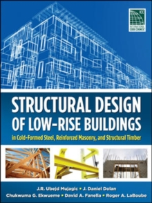 Structural Design of Low-Rise Buildings in Cold-Formed Steel, Reinforced Masonry, and Structural Timber, Hardback Book