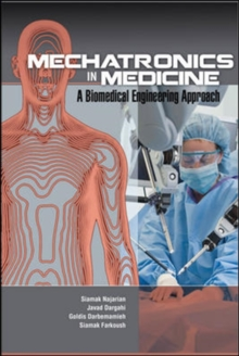 Mechatronics in Medicine A Biomedical Engineering Approach, Hardback Book