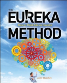 The Eureka Method: How to Think Like an Inventor, Paperback Book