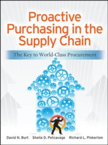 Proactive Purchasing in the Supply Chain: The Key to World-Class Procurement, Hardback Book