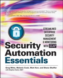 Security Automation Essentials: Streamlined Enterprise Security Management & Monitoring with SCAP, Paperback Book
