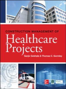 Construction Management of Healthcare Projects, Hardback Book