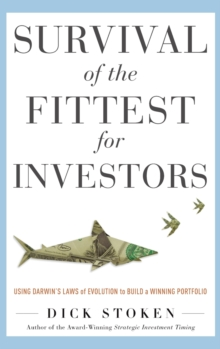 Survival of the Fittest for Investors:  Using Darwin's Laws of Evolution to Build a Winning Portfolio, Hardback Book