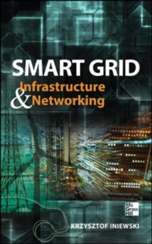 Smart Grid Infrastructure & Networking, Hardback Book