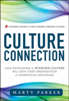 Culture Connection:  How Developing a Winning Culture Will Give Your Organization a Competitive Advantage, Hardback Book