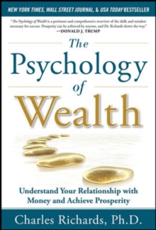 The Psychology of Wealth: Understand Your Relationship with Money and Achieve Prosperity, Hardback Book