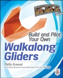 Build and Pilot Your Own Walkalong Gliders, Paperback Book