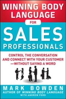 Winning Body Language for Sales Professionals:   Control the Conversation and Connect with Your Customer-without Saying a Word, Paperback / softback Book