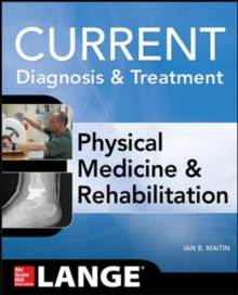 Current Diagnosis and Treatment Physical Medicine and Rehabilitation, Paperback / softback Book