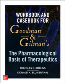 Workbook and Casebook for Goodman and Gilman's The Pharmacological Basis of Therapeutics, Paperback / softback Book