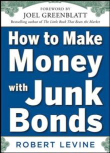 How to Make Money with Junk Bonds, Hardback Book