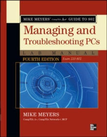 Mike Meyers' CompTIA A+ Guide to 802 Managing and Troubleshooting PCs Lab Manual, Fourth Edition (Exam 220-802), Paperback Book