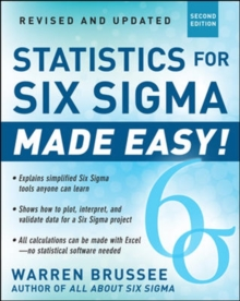Statistics for Six Sigma Made Easy! Revised and Expanded Second Edition, Paperback Book