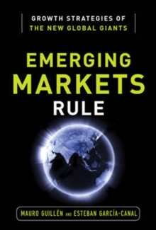 Emerging Markets Rule: Growth Strategies of the New Global Giants, Hardback Book
